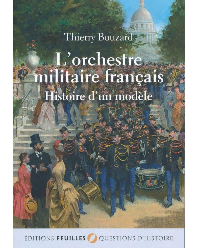 Livre L'orchestre militaire français - Thierry Bouzard