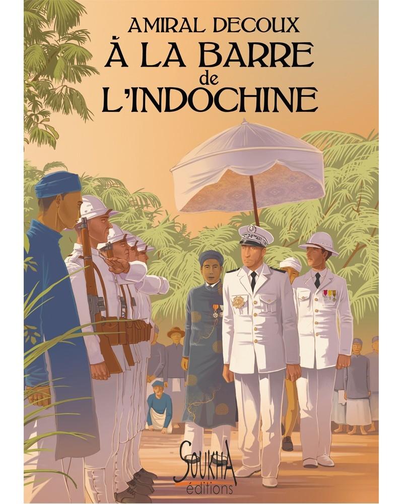 A la barre de l'Indochine de l'amiral Decoux
