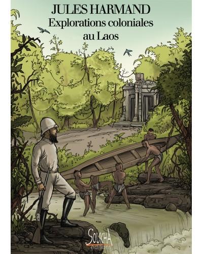 Explorations coloniales au Laos de Jules Harmand