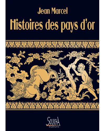 Histoires des pays d'or de Jean Marcel