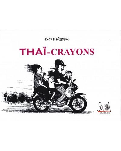 Thaï-Crayons de Bud E.Weyzer (couverture cartonnée, grand format)