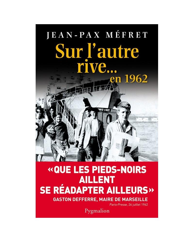 Livre Sur l'autre rive... en 1962 de Jean-Pax Méfret