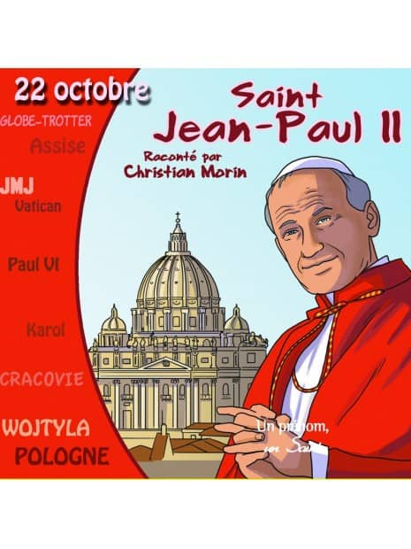CD Saint Jean-Paul II raconté par Christian Morin
