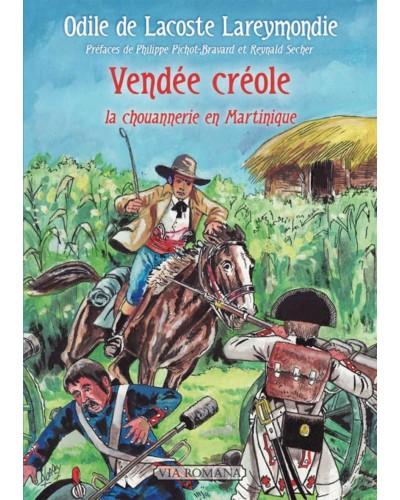 Odile de Lacoste Lareymondie : Vendée créole, la chouannerie en Martinique