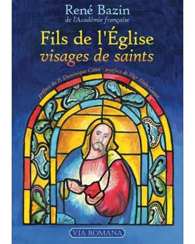René Bazin : Fils de l'église, visages de saints