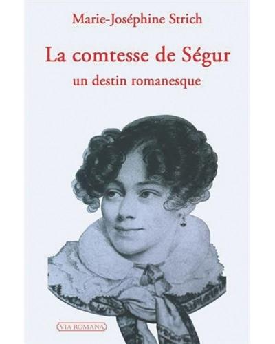 La comtesse de Ségur, un destin romanesque - Marie-Joséphine Strich