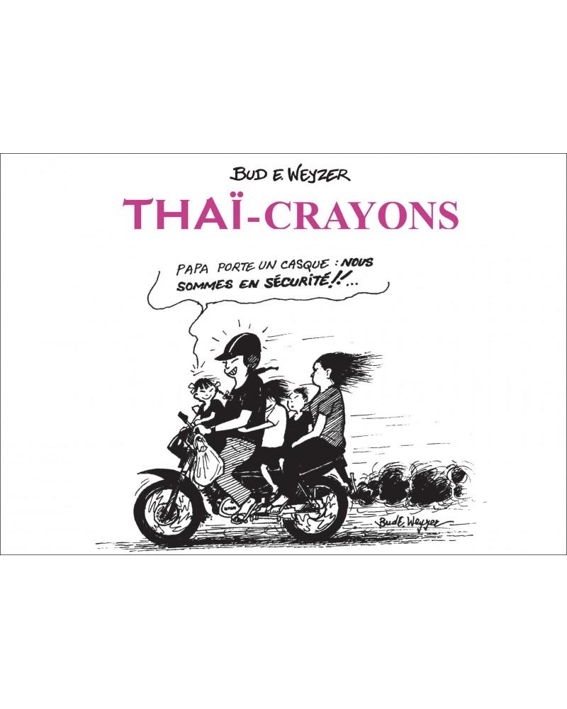 Thaï-Crayons de Bud E.Weyzer Edition 2017 (couverture souple, petit format)