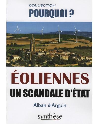 Alban d'Arguin - Eoliennes un scandale d'Etat